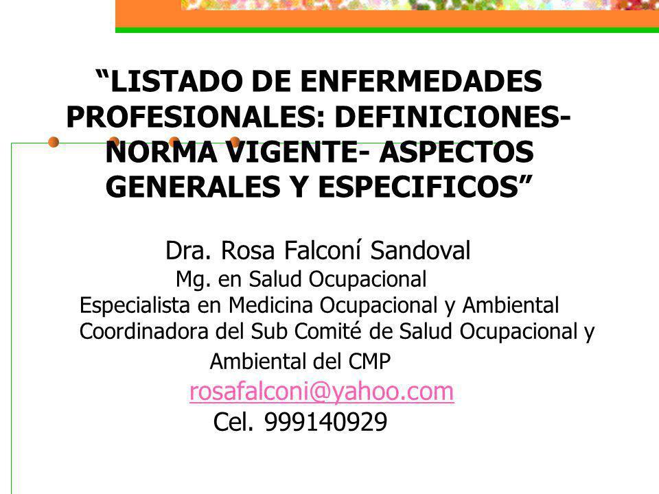 LISTADO DE ENFERMEDADES PROFESIONALES: DEFINICIONES- NORMA VIGENTE- ASPECTOS GENERALES Y ESPECIFICOS