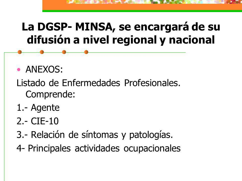 La DGSP- MINSA, se encargará de su difusión a nivel regional y nacional