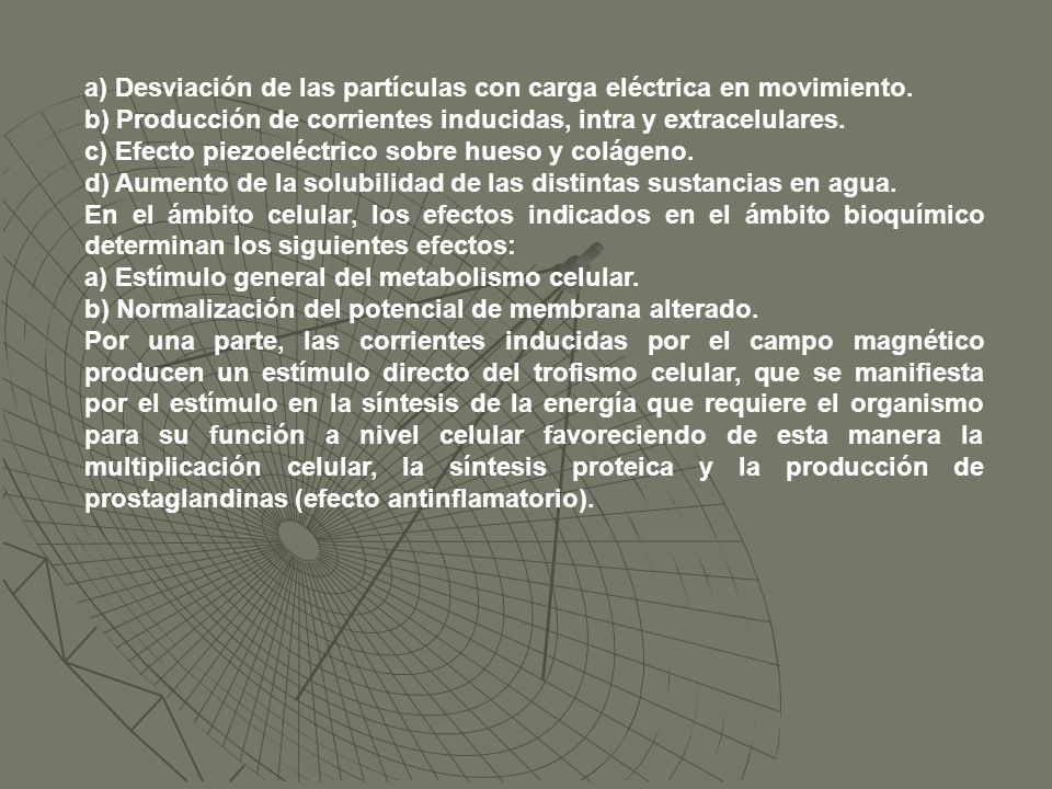 a) Desviación de las partículas con carga eléctrica en movimiento.