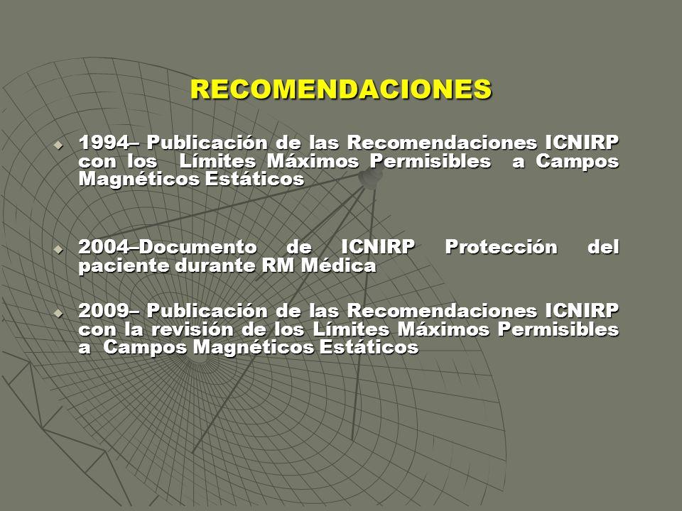 RECOMENDACIONES 1994– Publicación de las Recomendaciones ICNIRP con los Límites Máximos Permisibles a Campos Magnéticos Estáticos.