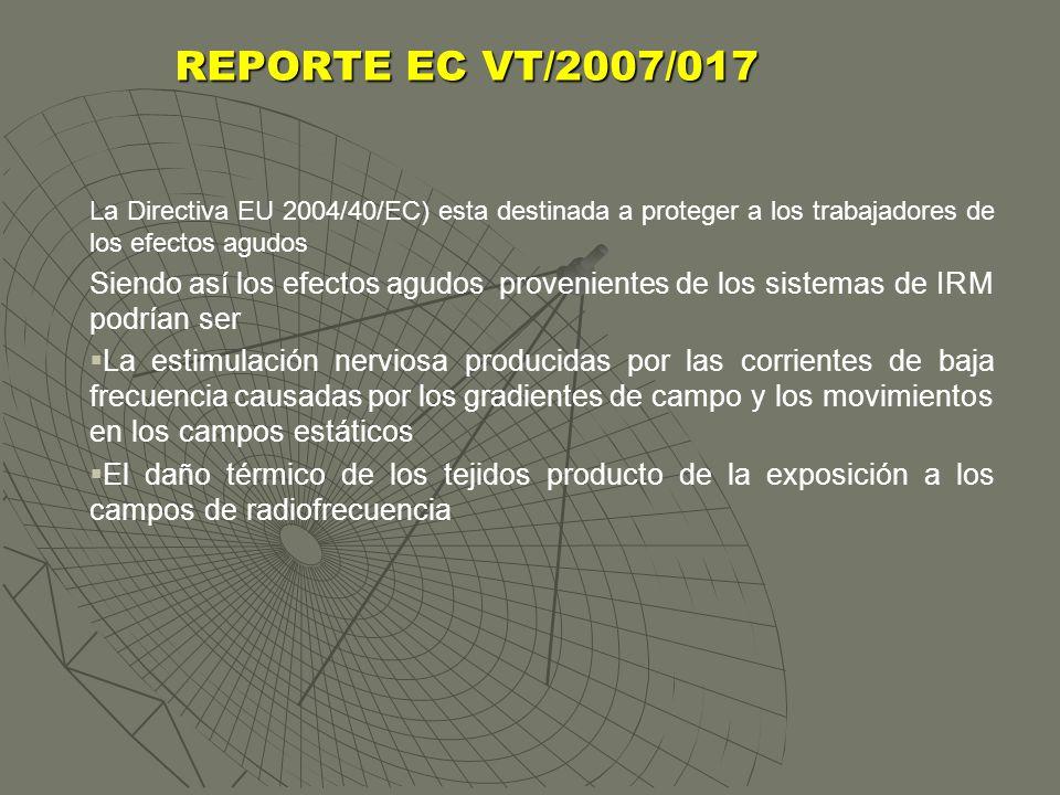 REPORTE EC VT/2007/017 La Directiva EU 2004/40/EC) esta destinada a proteger a los trabajadores de los efectos agudos.