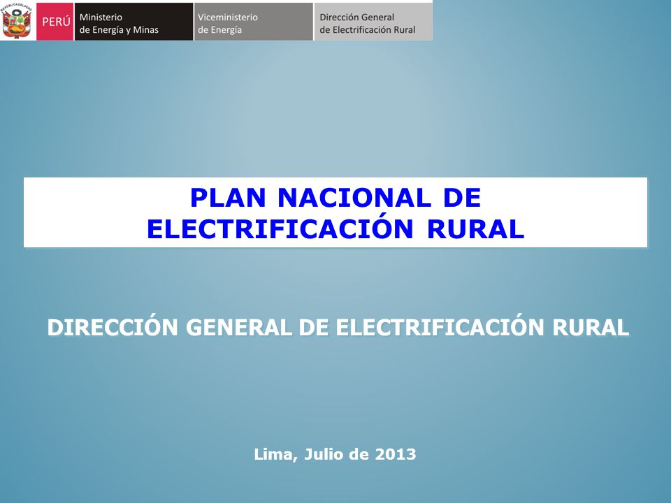 ELECTRIFICACIÓN RURAL DIRECCIÓN GENERAL DE ELECTRIFICACIÓN RURAL
