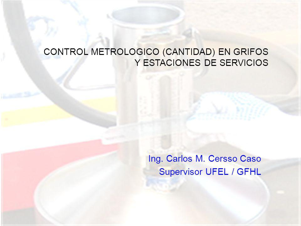 Ing. Carlos M. Cersso Caso Supervisor UFEL / GFHL