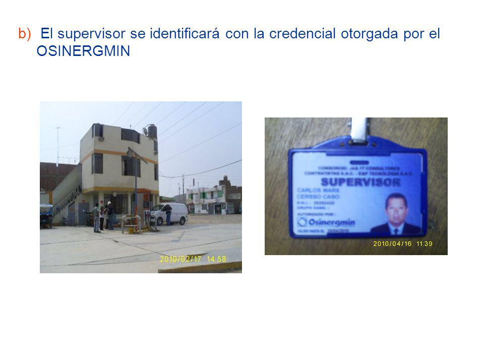 El supervisor se identificará con la credencial otorgada por el OSINERGMIN