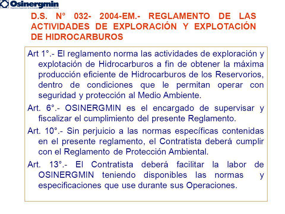 D.S. N° 032- 2004-EM.- REGLAMENTO DE LAS ACTIVIDADES DE EXPLORACIÓN Y EXPLOTACIÓN DE HIDROCARBUROS
