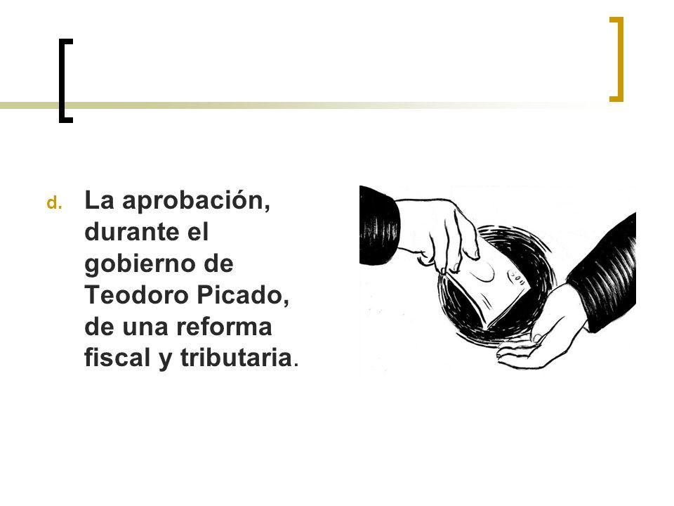 La aprobación, durante el gobierno de Teodoro Picado, de una reforma fiscal y tributaria.