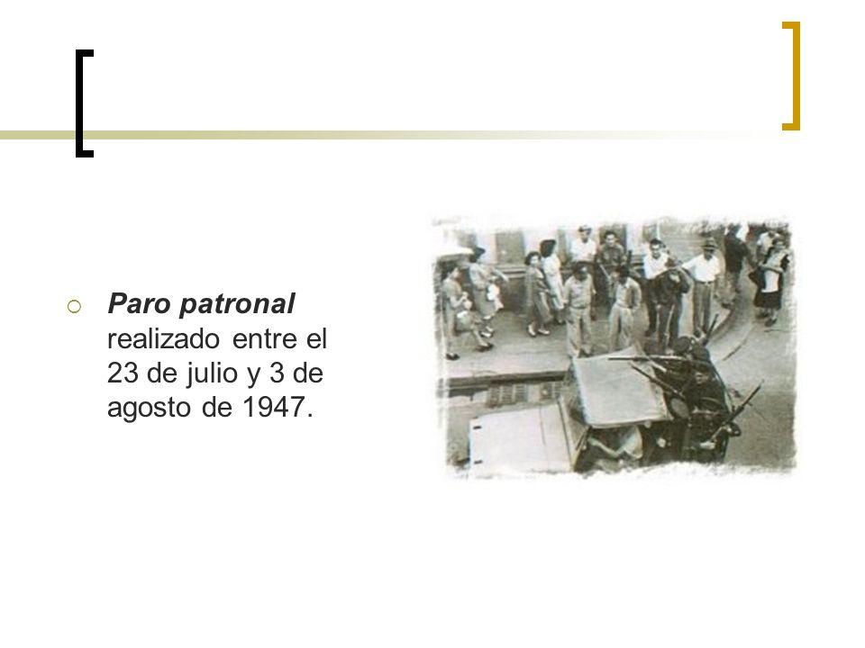 Paro patronal realizado entre el 23 de julio y 3 de agosto de 1947.