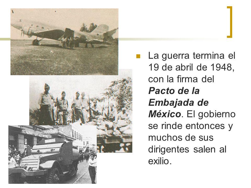 La guerra termina el 19 de abril de 1948, con la firma del Pacto de la Embajada de México.