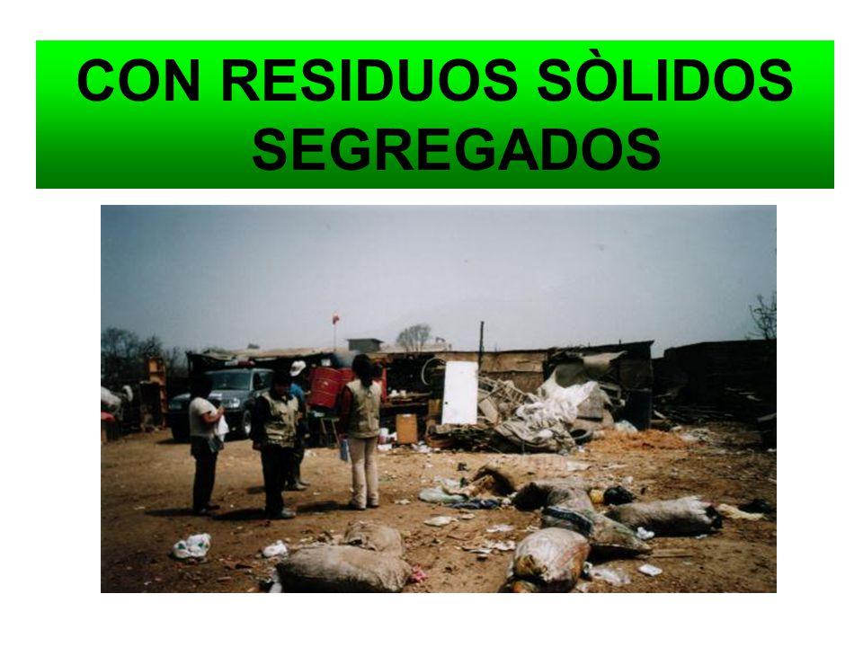 CON RESIDUOS SÒLIDOS SEGREGADOS