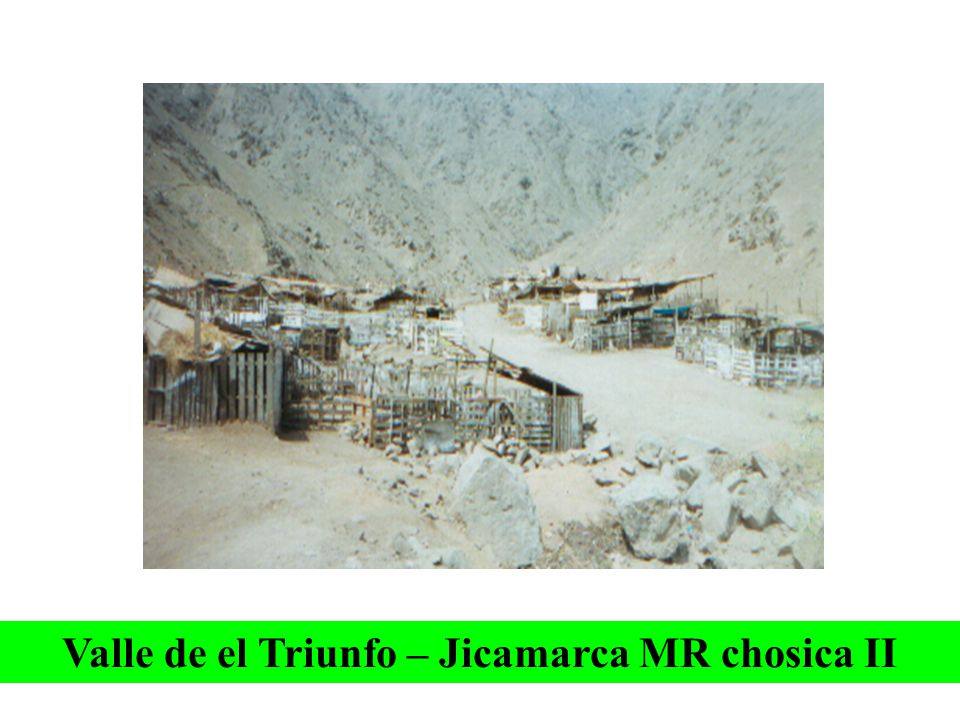 Valle de el Triunfo – Jicamarca MR chosica II
