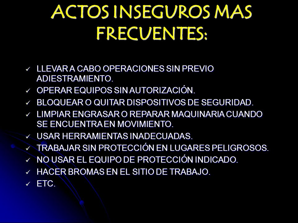 ACTOS INSEGUROS MAS FRECUENTES:
