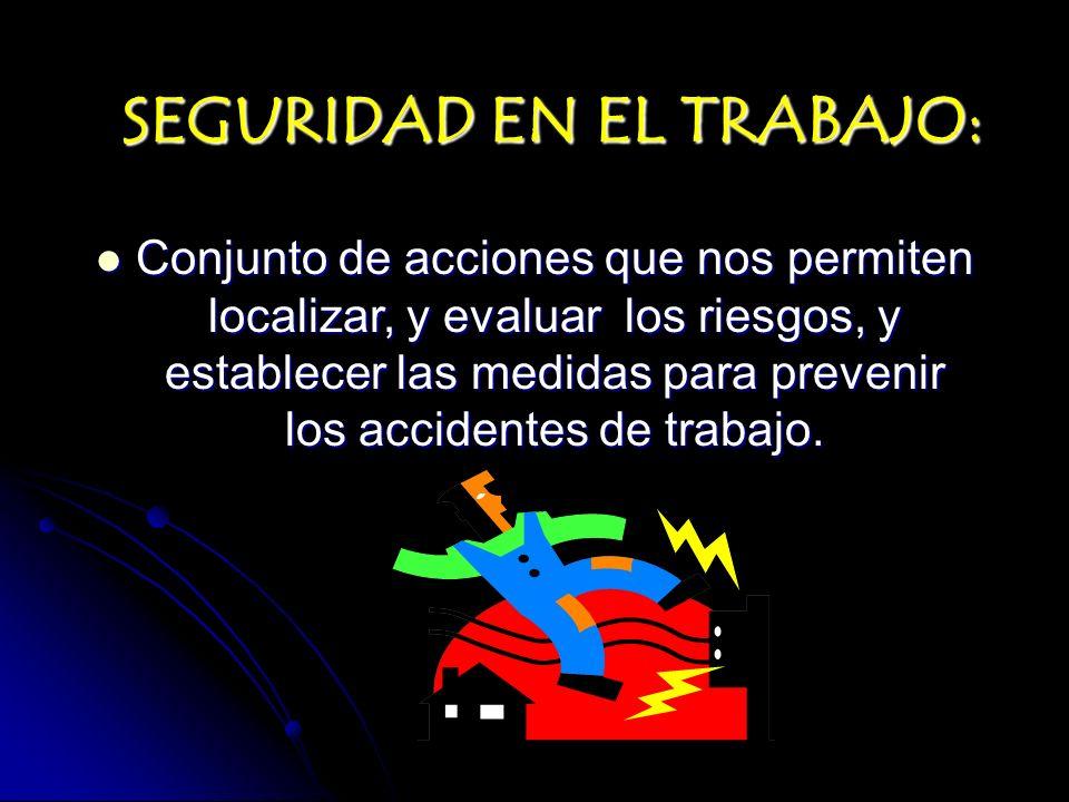 SEGURIDAD EN EL TRABAJO: