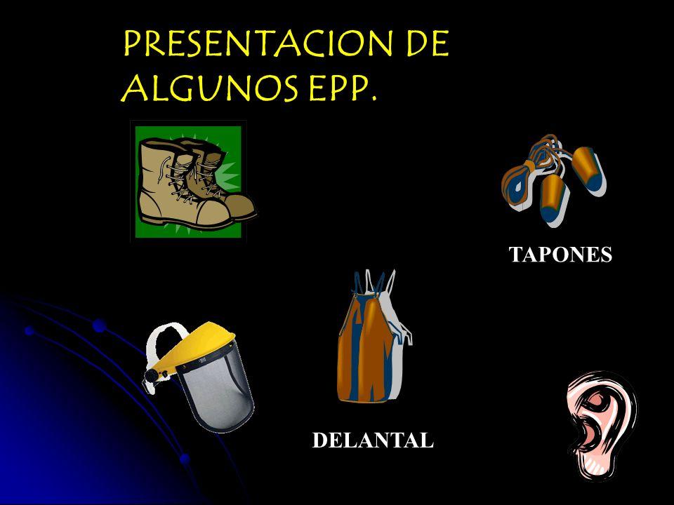 PRESENTACION DE ALGUNOS EPP.