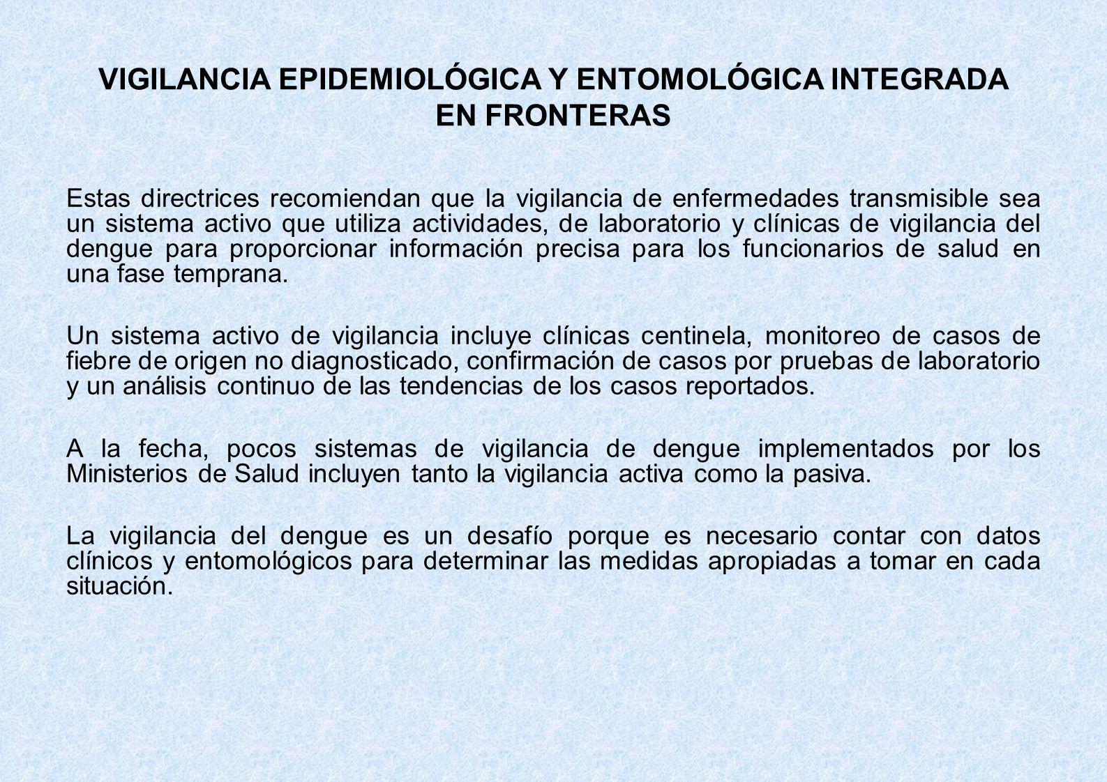 VIGILANCIA EPIDEMIOLÓGICA Y ENTOMOLÓGICA INTEGRADA EN FRONTERAS