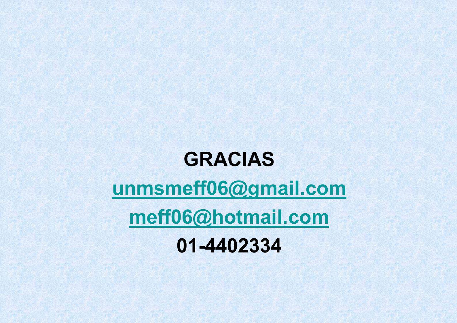 GRACIAS unmsmeff06@gmail.com meff06@hotmail.com 01-4402334