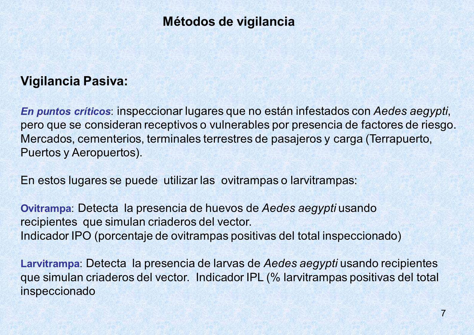 Métodos de vigilancia Vigilancia Pasiva: