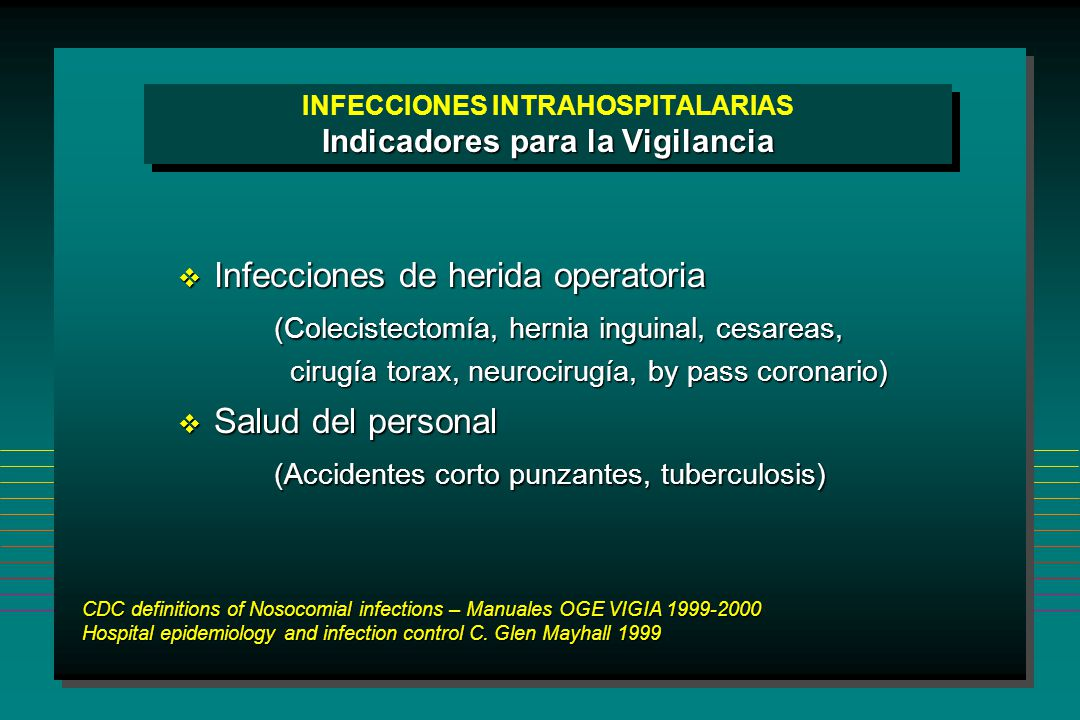 INFECCIONES INTRAHOSPITALARIAS Indicadores para la Vigilancia
