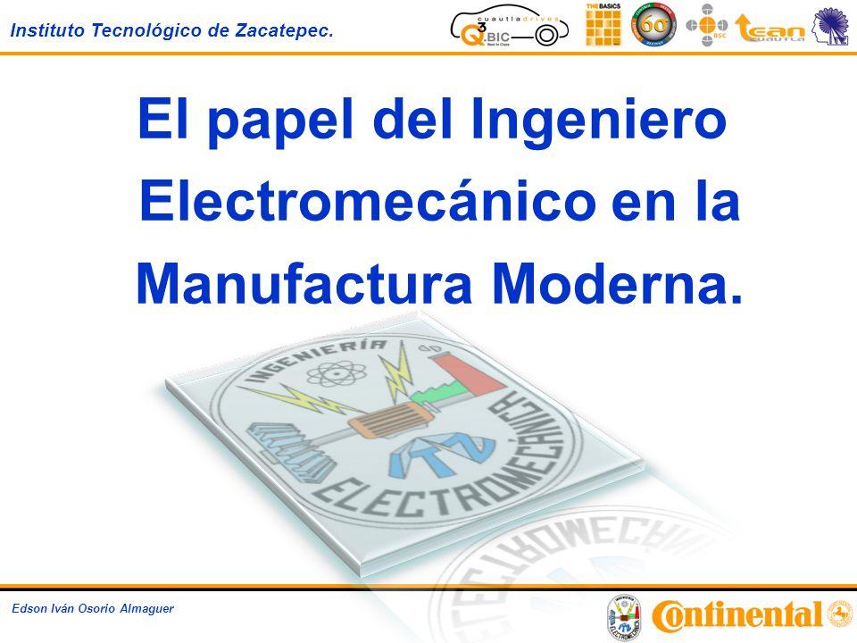 El papel del Ingeniero Electromecánico en la Manufactura Moderna.