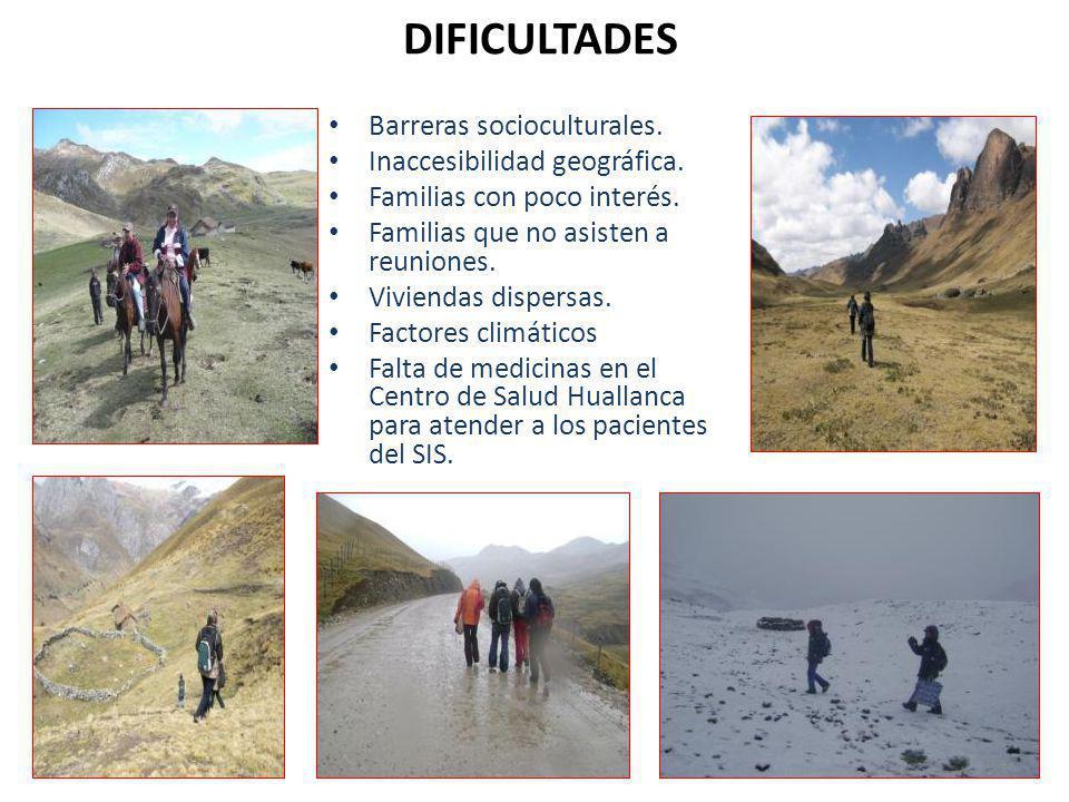 DIFICULTADES Barreras socioculturales. Inaccesibilidad geográfica.