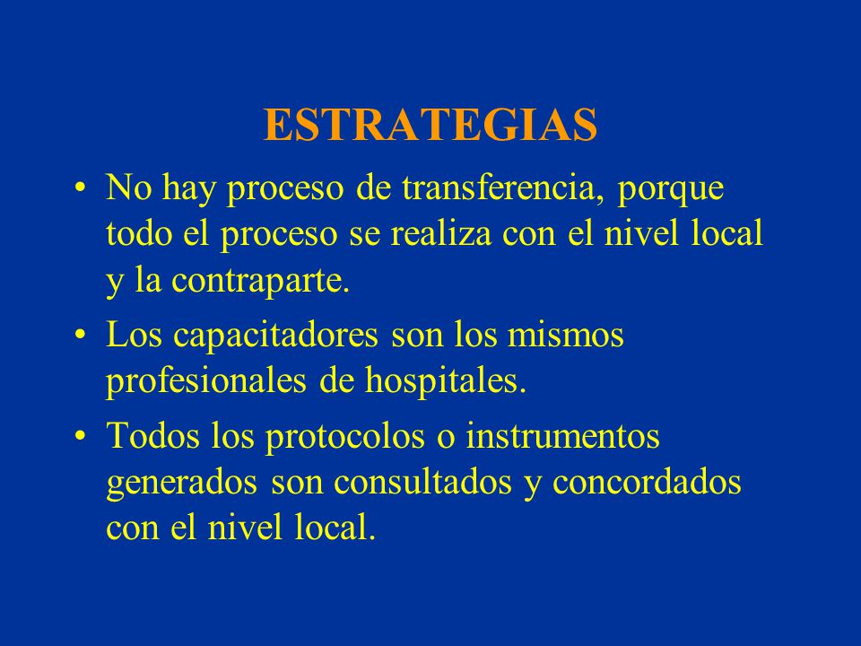ESTRATEGIAS No hay proceso de transferencia, porque todo el proceso se realiza con el nivel local y la contraparte.