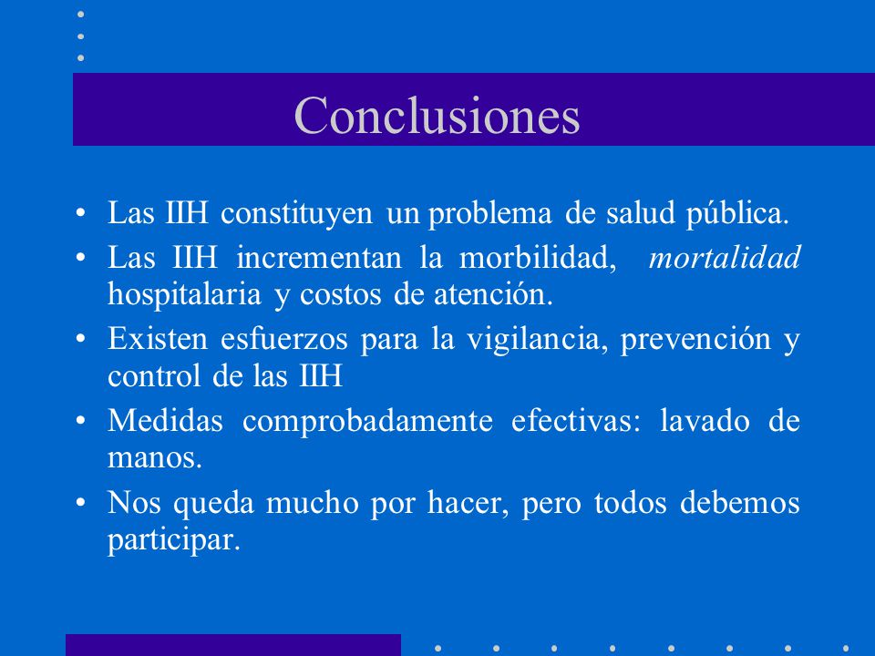 Conclusiones Las IIH constituyen un problema de salud pública.
