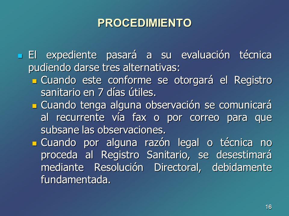 PROCEDIMIENTO El expediente pasará a su evaluación técnica pudiendo darse tres alternativas: