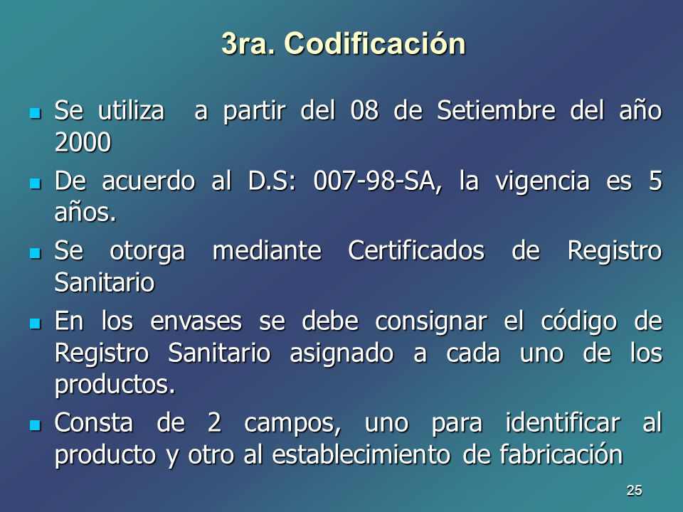 3ra. Codificación Se utiliza a partir del 08 de Setiembre del año 2000