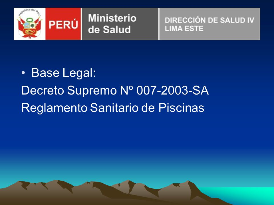 Base Legal: Decreto Supremo Nº 007-2003-SA Reglamento Sanitario de Piscinas