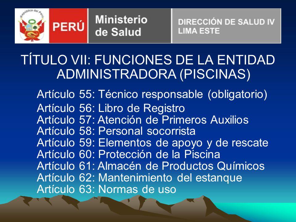 TÍTULO VII: FUNCIONES DE LA ENTIDAD ADMINISTRADORA (PISCINAS)