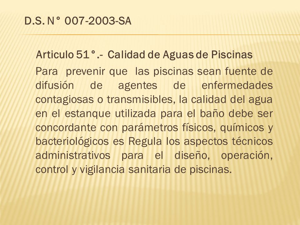 D.S. N° 007-2003-SA Articulo 51°.- Calidad de Aguas de Piscinas.