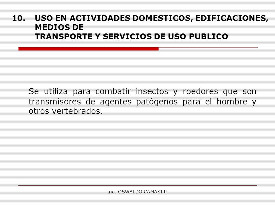 USO EN ACTIVIDADES DOMESTICOS, EDIFICACIONES, MEDIOS DE TRANSPORTE Y SERVICIOS DE USO PUBLICO