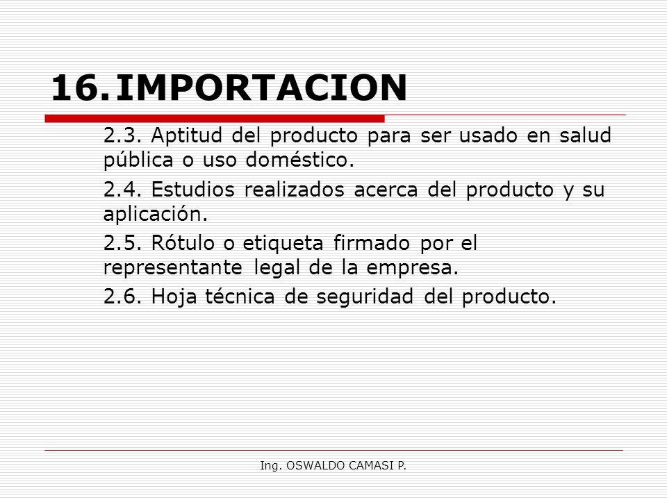 16. IMPORTACION 2.3. Aptitud del producto para ser usado en salud pública o uso doméstico.