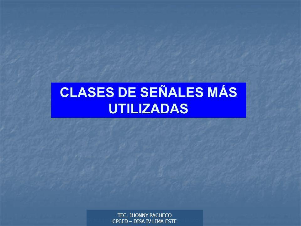 CLASES DE SEÑALES MÁS UTILIZADAS
