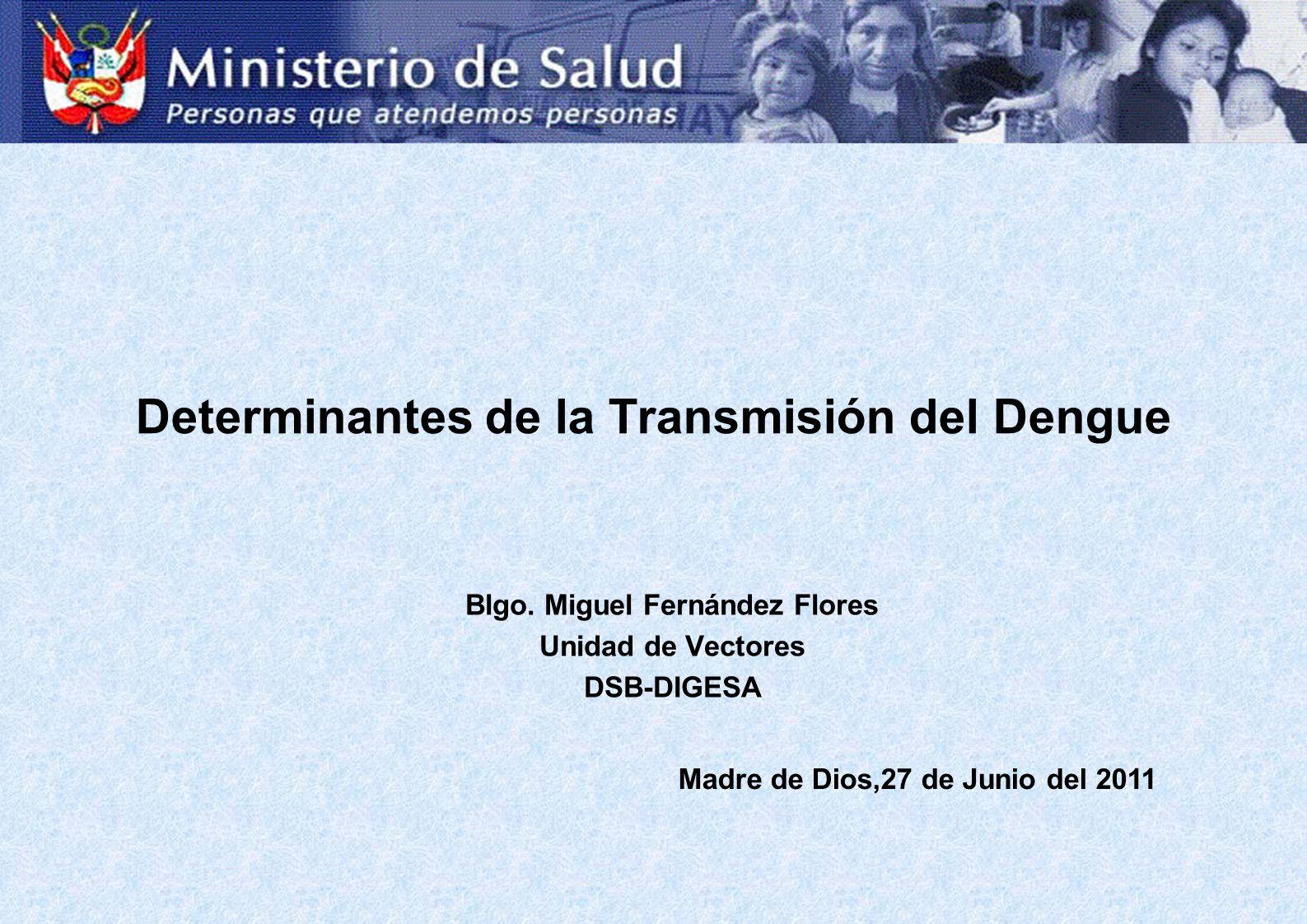 Determinantes de la Transmisión del Dengue