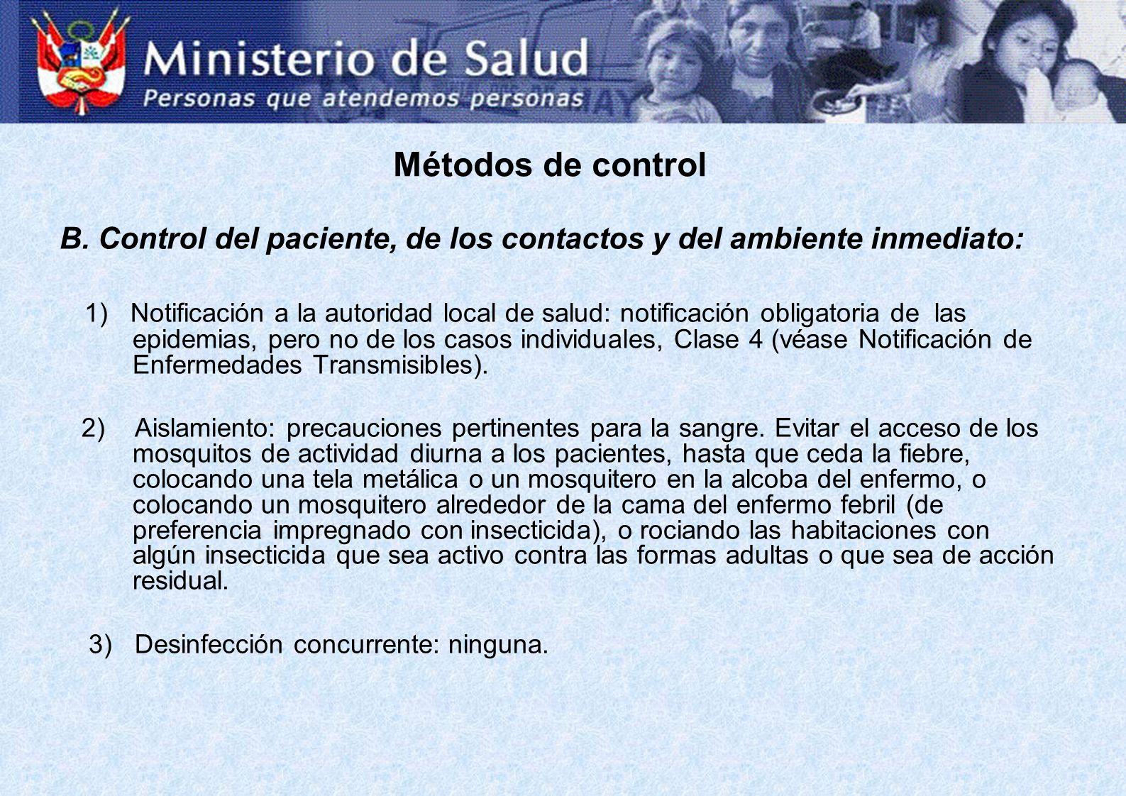 Métodos de control B. Control del paciente, de los contactos y del ambiente inmediato: