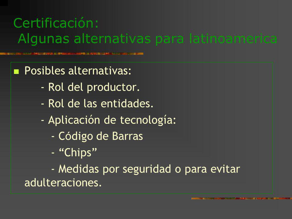 Certificación: Algunas alternativas para latinoamerica