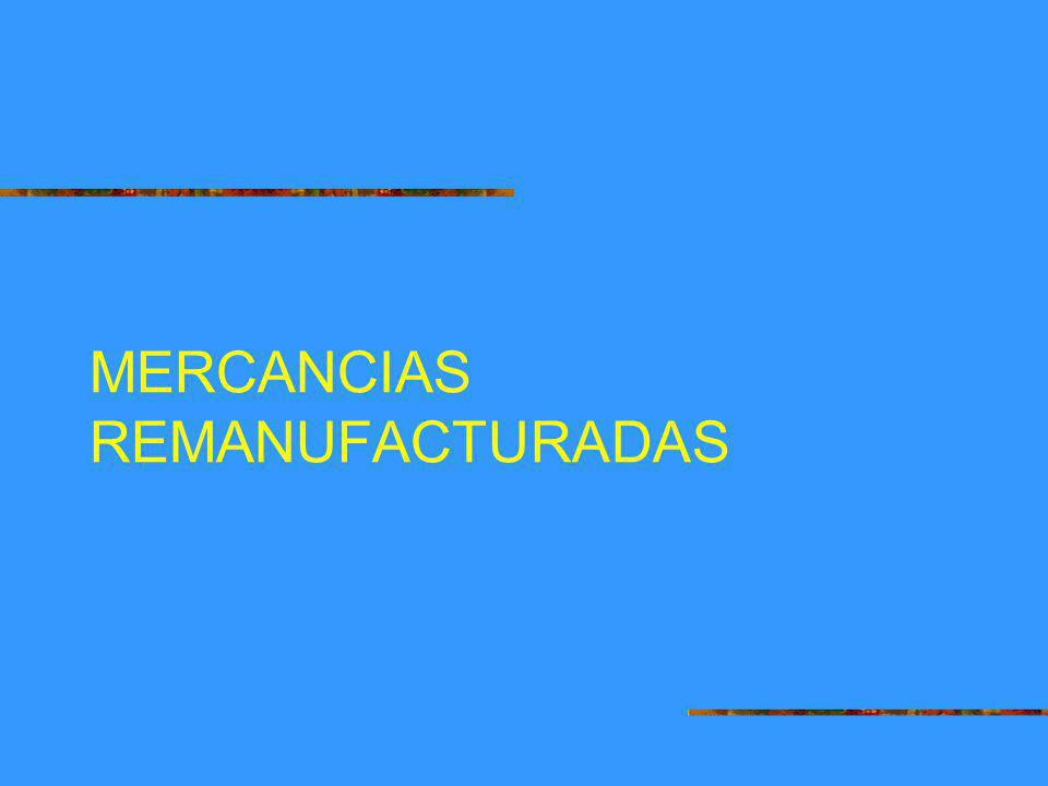 MERCANCIAS REMANUFACTURADAS