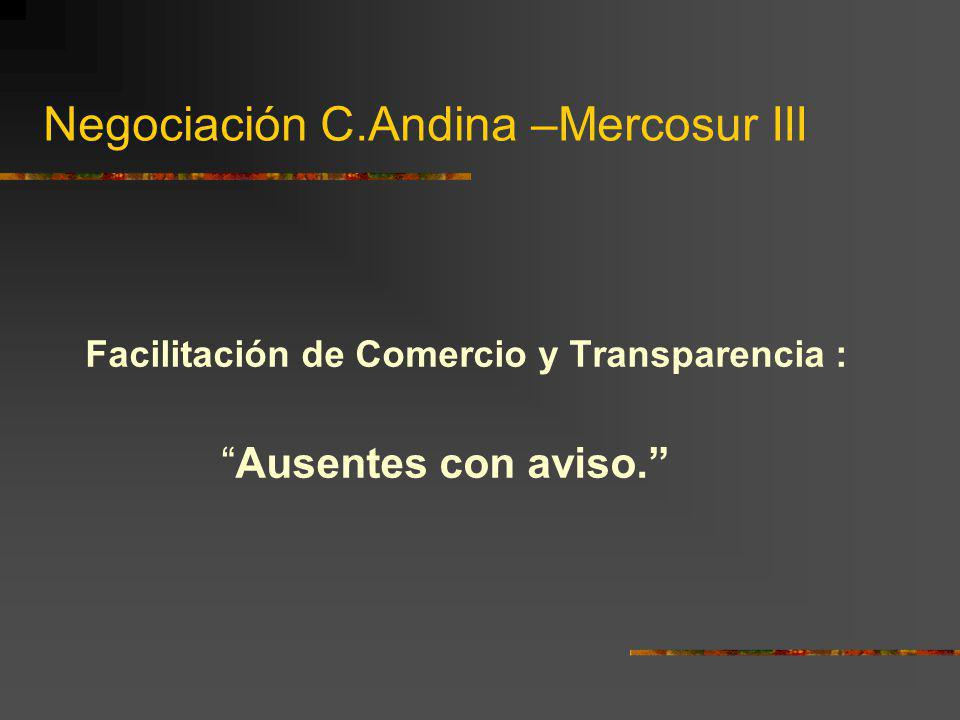 Negociación C.Andina –Mercosur III