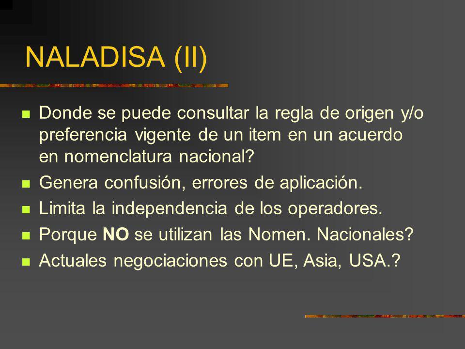 NALADISA (II) Donde se puede consultar la regla de origen y/o preferencia vigente de un item en un acuerdo en nomenclatura nacional