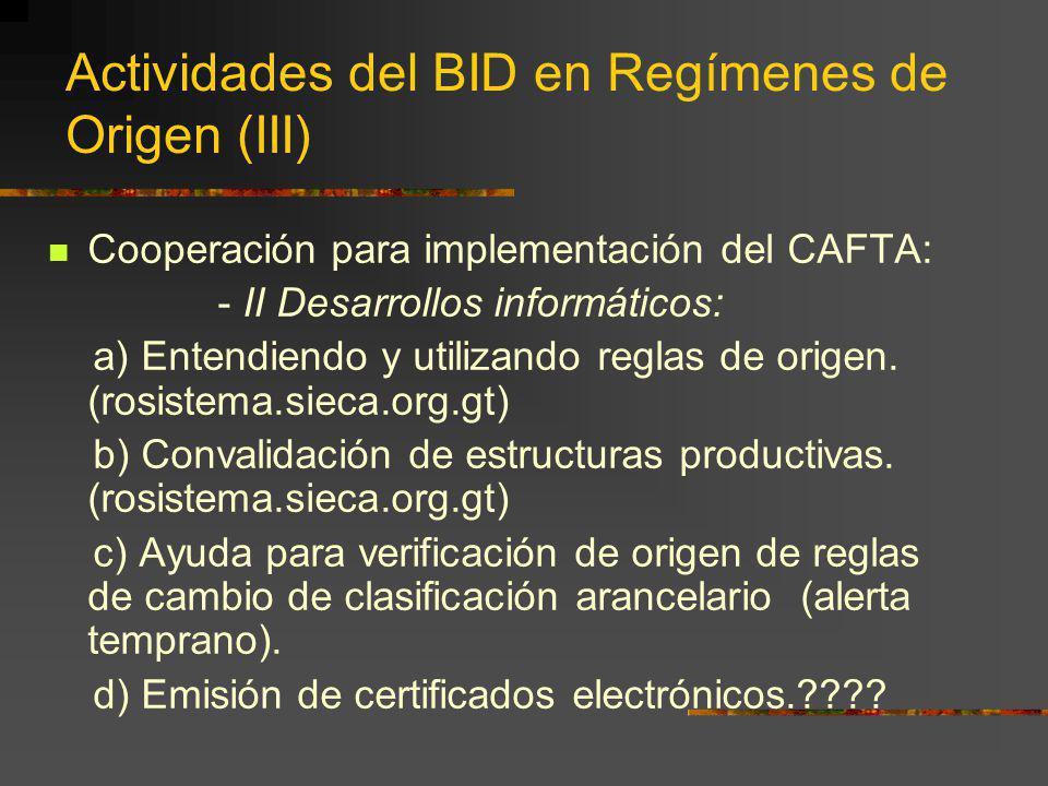 Actividades del BID en Regímenes de Origen (III)