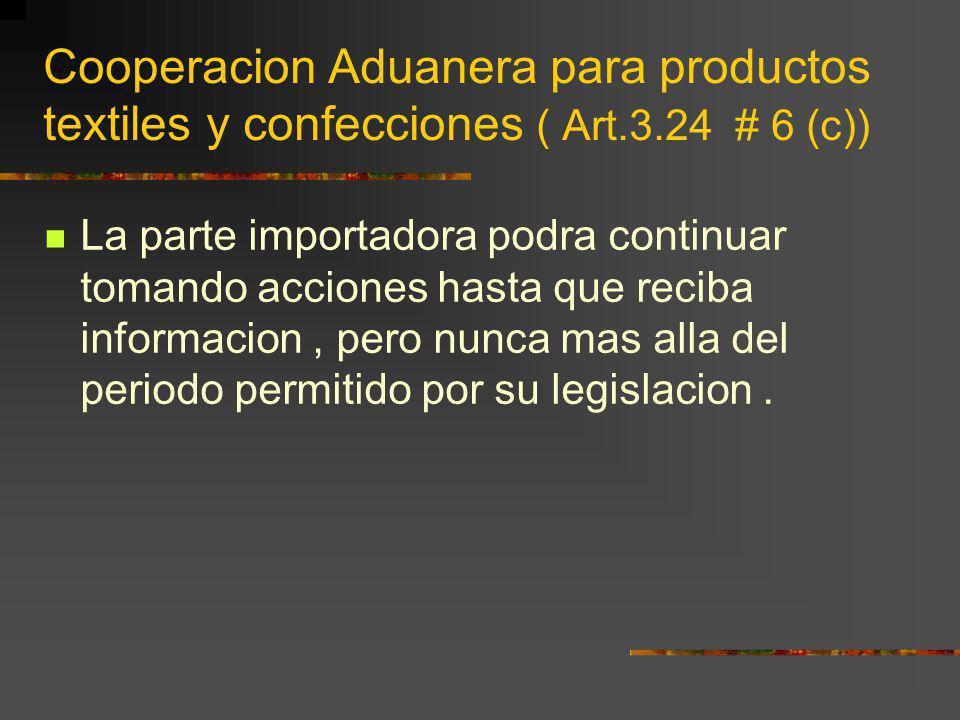 Cooperacion Aduanera para productos textiles y confecciones ( Art. 3