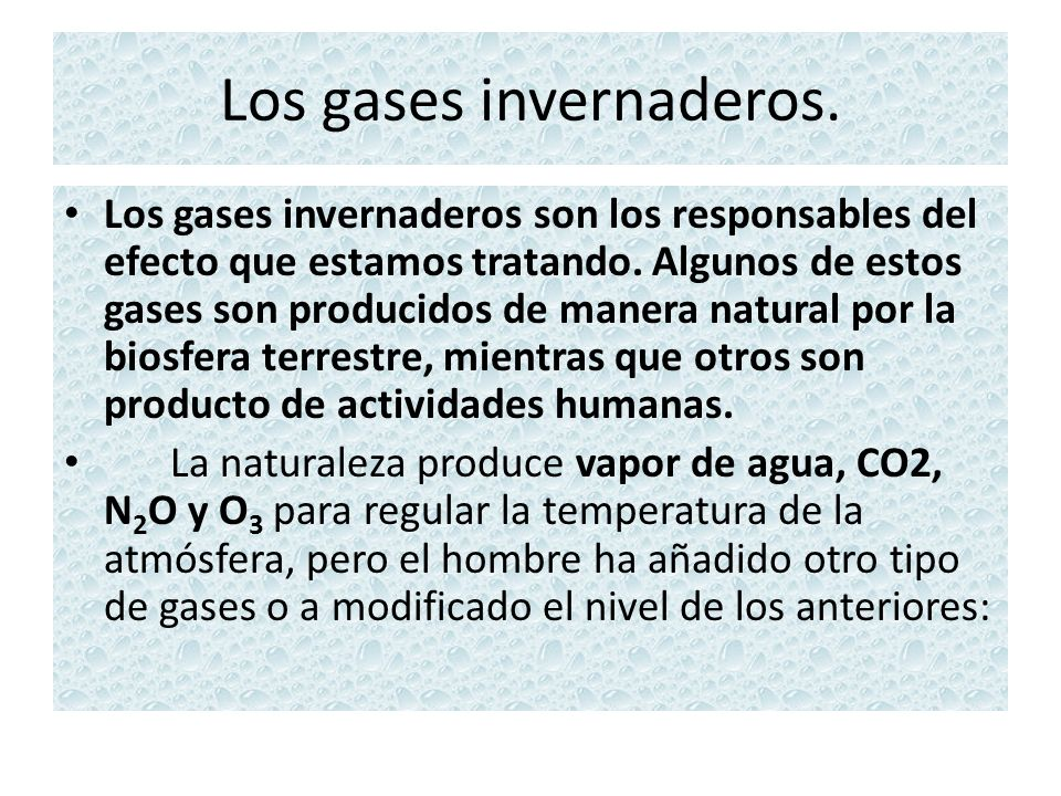 Los gases invernaderos.