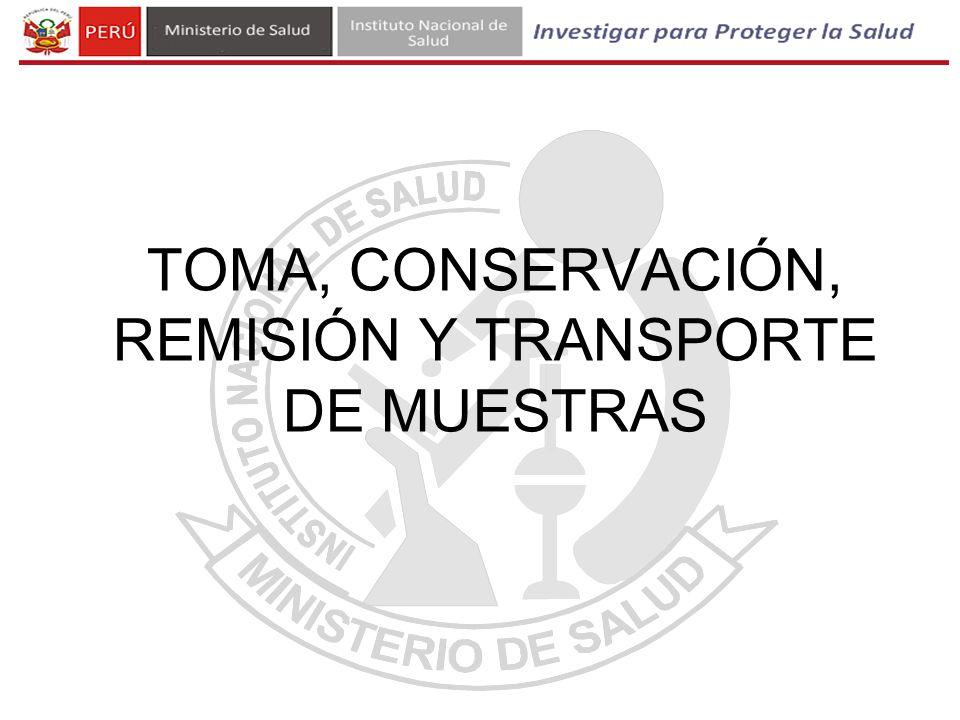 TOMA, CONSERVACIÓN, REMISIÓN Y TRANSPORTE DE MUESTRAS