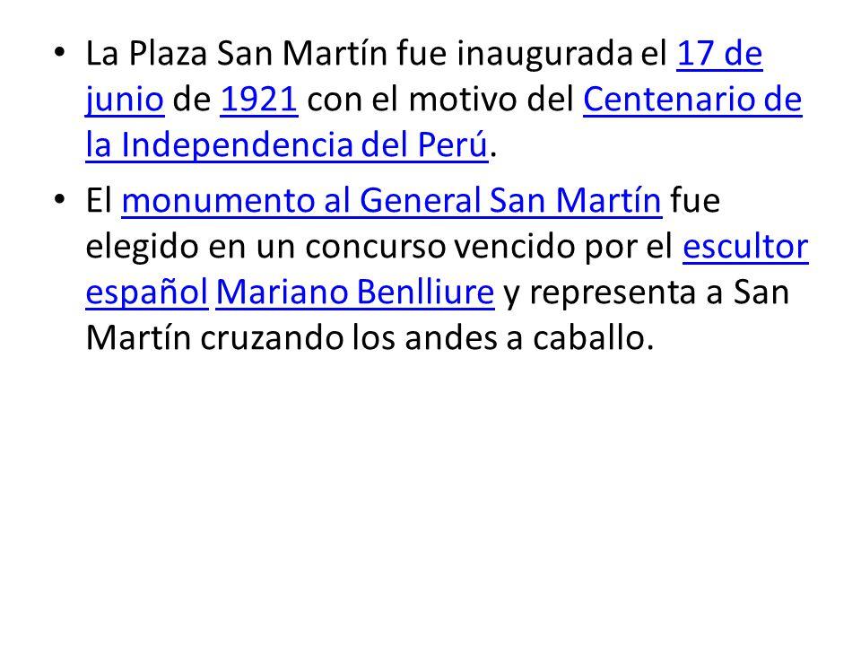 La Plaza San Martín fue inaugurada el 17 de junio de 1921 con el motivo del Centenario de la Independencia del Perú.
