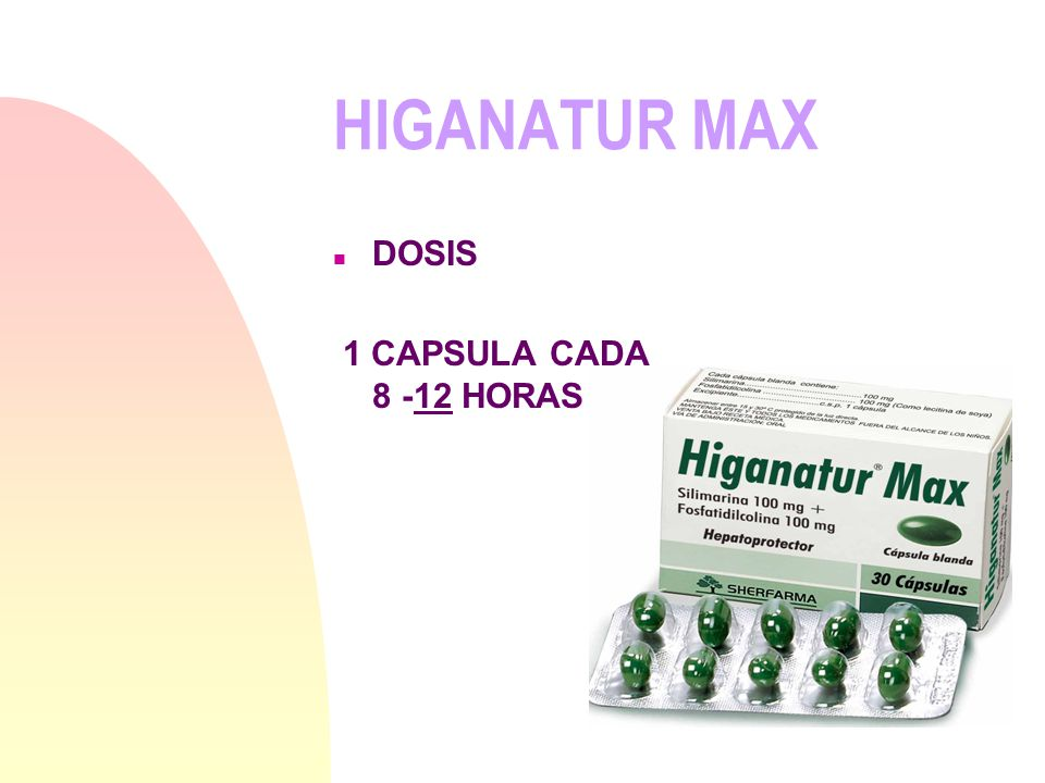 HIGANATUR MAX DOSIS 1 CAPSULA CADA 8 -12 HORAS