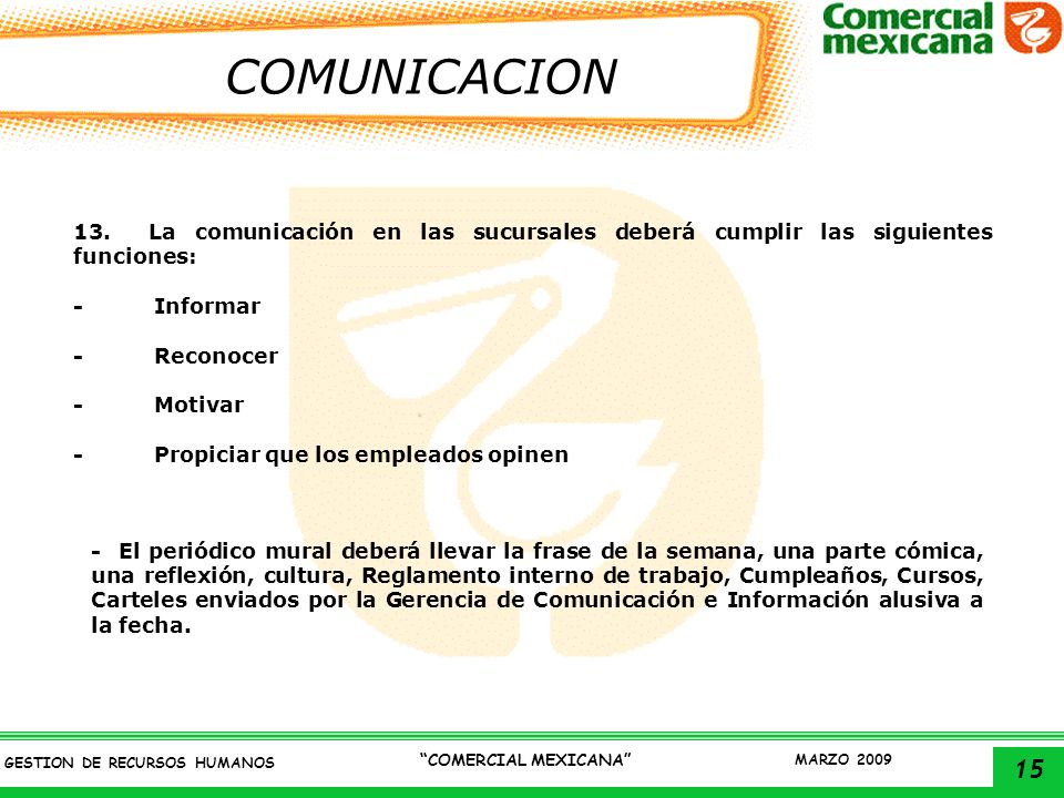 COMUNICACION 13. La comunicación en las sucursales deberá cumplir las siguientes funciones: - Informar.