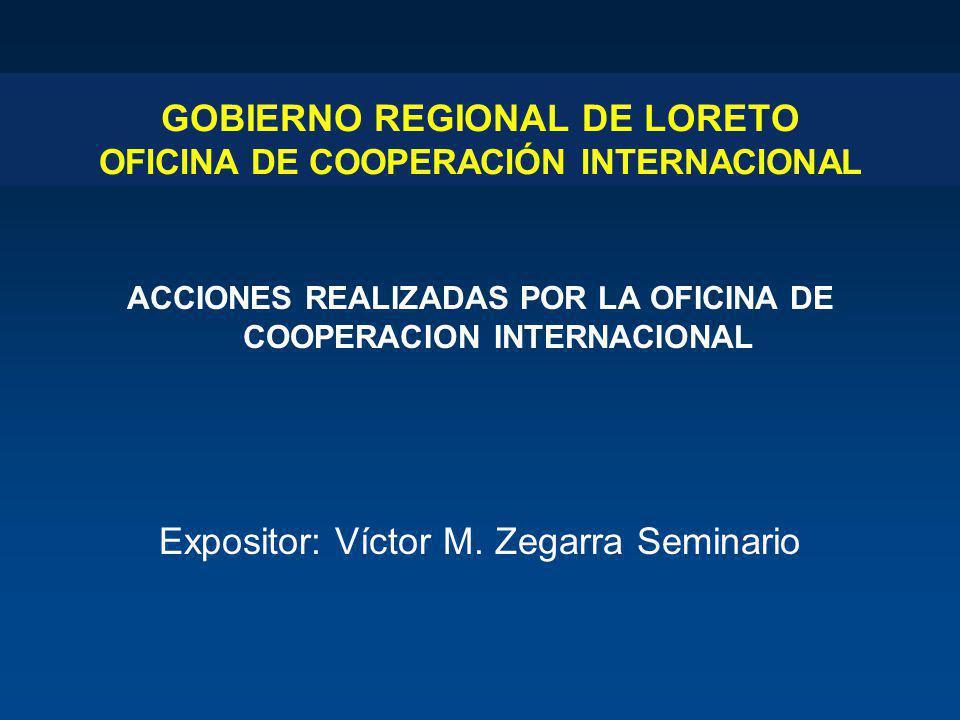 GOBIERNO REGIONAL DE LORETO OFICINA DE COOPERACIÓN INTERNACIONAL