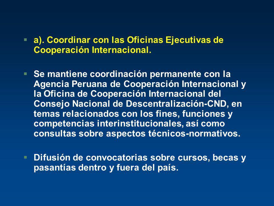 a). Coordinar con las Oficinas Ejecutivas de Cooperación Internacional.