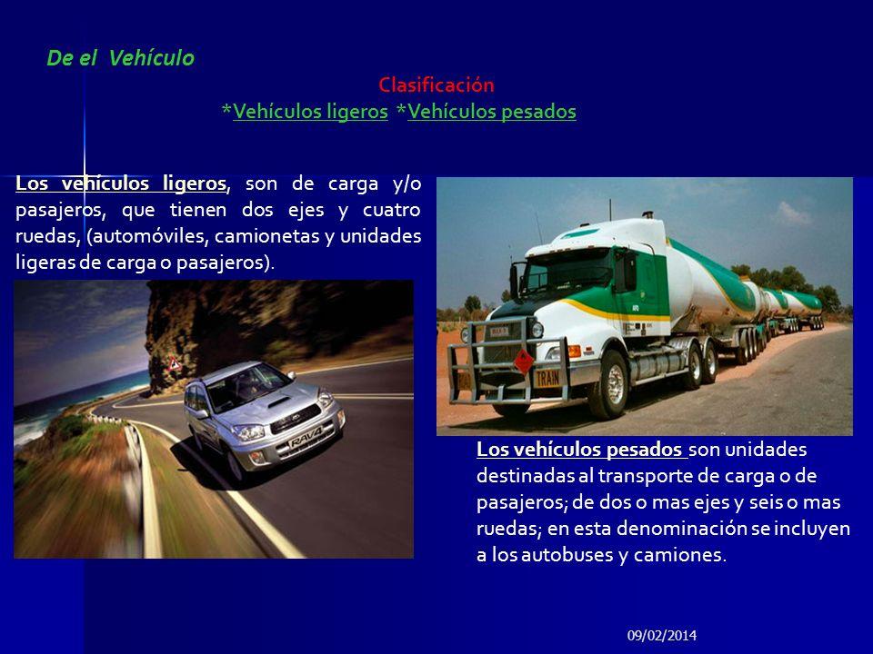De el Vehículo Clasificación *Vehículos ligeros *Vehículos pesados