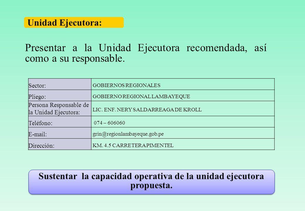Sustentar la capacidad operativa de la unidad ejecutora propuesta.